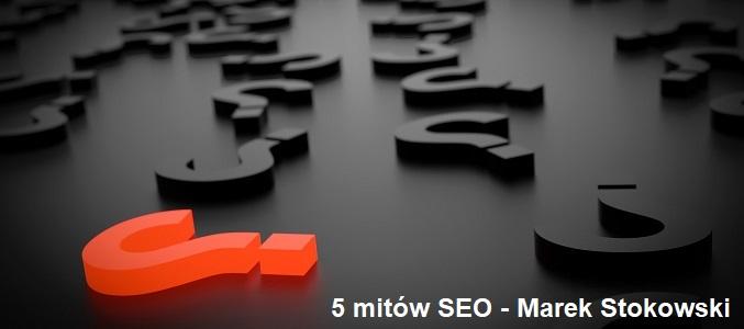5 mitow Marek Stokowski
