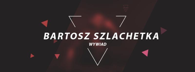 Bartosz Szlachetka