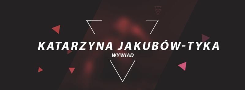 Katarzyna Jakubów-Tyka