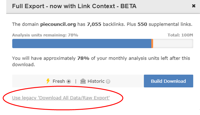 I dati sui backlink sono disponibili nel vecchio formato cliccando su: Use Legacy 'Download all data/Raw Export'